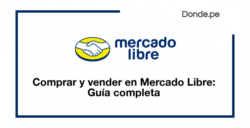 Cómo Comprar Y Vender En Mercado Libre Peru